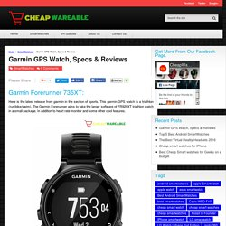 Garmin GPS Watch, Specs & Reviews - Cheap Wareable