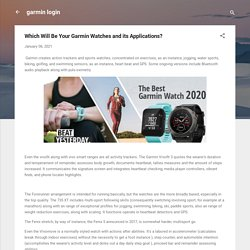 Which Will Be Your Garmin Watches and its Applications?