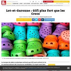 Lot-et-Garonne: Gifi plus fort que les Crocs (contrefaçon)