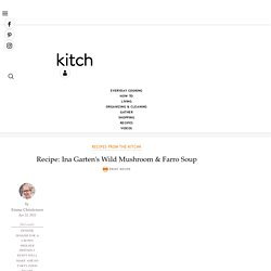 Ina Garten's Wild Mushroom & Farro Soup
