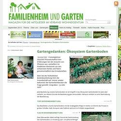 Gartengedanken: Ökosystem Gartenboden