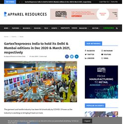 GartexTexprocess India to hold its Delhi & Mumbai editions in Dec 2020 & March 2021, respectively
