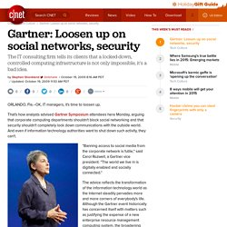 Gartner: Loosen up on social networks, security | Deep Tech - CN