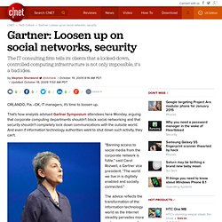 Gartner: Loosen up on social networks, security
