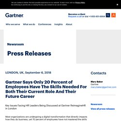 Gartner Says Only 20 Percent of Employees Have The Skills Needed For Both Their Current Role And Their Future Career
