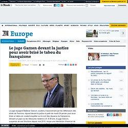 Le juge Garzon devant la justice pour avoir brisé le tabou du franquisme