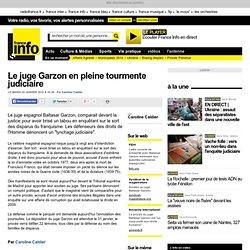 Le juge Garzon en pleine tourmente judiciaire - Justice