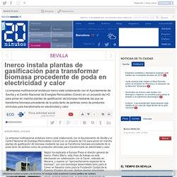 Inerco instala plantas de gasificación para transformar biomasa procedente de poda en electricidad y calor