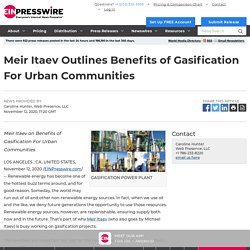 Meir Itaev Outlines Benefits of Gasification For Urban Communities