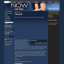 """Gasland"" . NOW on PBS"
