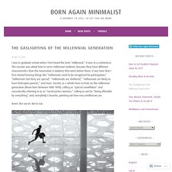 The Gaslighting of the Millennial Generation – Born Again Minimalist