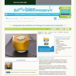 Gaspacho de carottes à l'orange et crème de coriandre : recette Gaspacho de carottes à l'orange et crème de coriandre