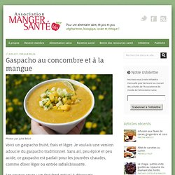 Gaspacho au concombre et à la mangue
