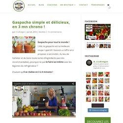 Gaspacho simple et délicieux, en 3 minutes chrono !