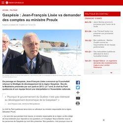 Gaspésie : Jean-François Lisée va demander des comptes au ministreProulx