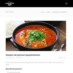 Soupes de poisson gaspésiennes – Blogue de Tourisme Gaspésie