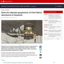 Selon les députés gaspésiens, le Parti libéral abandonne la Gaspésie