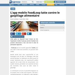 ITESPRESSO 07/08/14 L'app mobile FoodLoop lutte contre le gaspillage alimentaire
