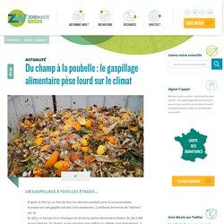 Zéro Waste France : Du champ à la poubelle : le gaspillage alimentaire pèse lourd sur le climat