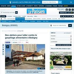 LE PARISIEN 27/04/15 Des ateliers pour lutter contre le gaspillage alimentaire à Bobigny