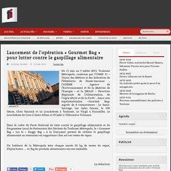 TOULOUSE INFOS 15/06/15 Lancement de l'opération « Gourmet Bag » pour lutter contre le gaspillage alimentaire