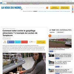 LA VOIX DU NORD 10/03/15 Comment lutter contre le gaspillage alimentaire ? L'exemple du Leclerc de Templeuve