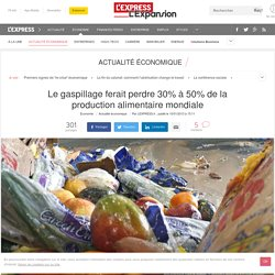 AFP 10/01/13 Le gaspillage ferait perdre 30% à 50% de la production alimentaire mondiale