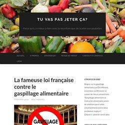 La fameuse loi française contre le gaspillage alimentaire