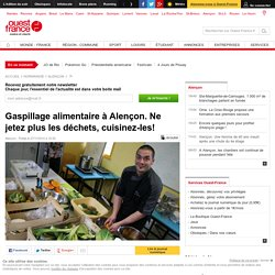 OUEST FRANCE 27/11/14 Gaspillage alimentaire à Alençon. Ne jetez plus les déchets, cuisinez-les!