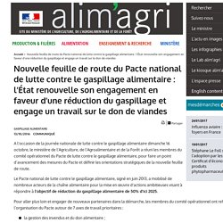Nouvelle feuille de route du Pacte national de lutte contre le gaspillage alimentaire: l'État renouvelle son engagement en faveur d'une réduction du gaspillage et engage un travail sur le don de viandes