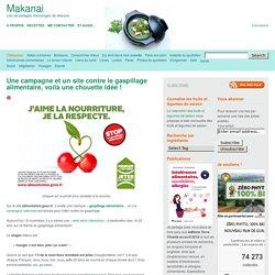 Une campagne et un site contre le gaspillage alimentaire, voilà une chouette idée !