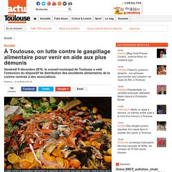 ACTU COTE TOULOUSE 12/12/16 À Toulouse, on lutte contre le gaspillage alimentaire pour venir en aide aux plus démunis