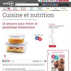 10 astuces pour éviter le gaspillage alimentaire - Trucs et conseils - Cuisine et nutrition