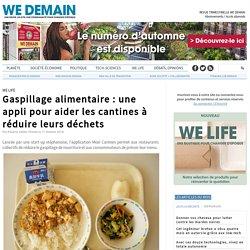 WE DEMAIN 11/10/18 Gaspillage alimentaire : une appli pour aider les cantines à réduire leurs déchets (Meal Canteen)