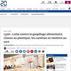 20MINUTES 02/09/19 Lyon : Lutte contre le gaspillage alimentaire, chasse au plastique, les cantines se mettent au vert