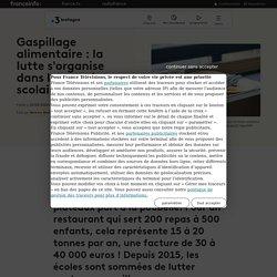 FRANCE 3 10/02/20 Gaspillage alimentaire : la lutte s'organise dans les cantines scolaires