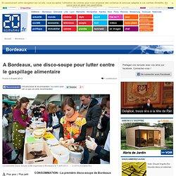 20MINUTES 07/04/13 A Bordeaux, une disco-soupe pour lutter contre le gaspillage alimentaire