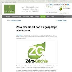 Zéro-Gâchis dit non au gaspillage alimentaire !