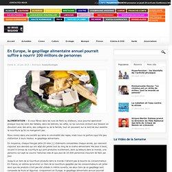LES BELLES REGIONS 10/06/13 En Europe, le gaspillage alimentaire annuel pourrait suffire à nourrir 200 millions de personnes