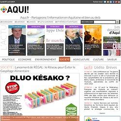 REGION AQUITAINE 22/01/14 Lancement de RÉGAL : le Réseau pour Éviter le Gaspillage Alimentaire