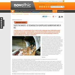 Taste the waste : le scandale du gaspillage alimentaire mis à nu - Commerce international - Mondialisation