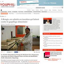 YOUPHIL 24/02/14 A Rungis, ces salariés en insertion qui luttent contre le gaspillage alimentaire