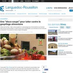 """FRANCE 3 LANGUEDOC ROUSSILLON 21/05/14 Une """"disco soupe"""" pour lutter contre le gaspillage alimentaire ."""