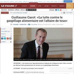 Guillaume Garot: «La lutte contre le gaspillage alimentaire est l'affaire de tous»