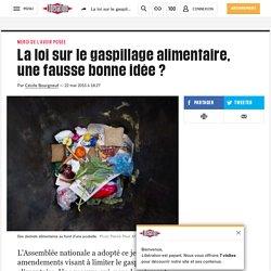 La loi sur le gaspillage alimentaire, une fausse bonne idée?