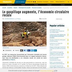 Le gaspillage augmente, l'économie circulaire recule