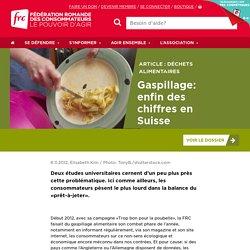 FEDERATION ROMANDE DE CONSOMMATEURS 06/11/12 Gaspillage: enfin des chiffres en Suisse