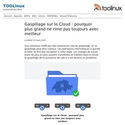 Gaspillage sur le Cloud : pourquoi plus grand ne rime pas toujours avec (...)