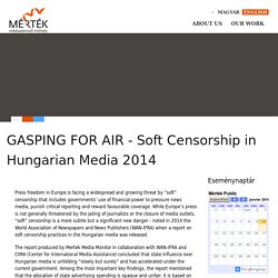 GASPING FOR AIR - Soft Censorship in Hungarian Media 2014