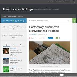 Gastbeitrag: Musiknoten archivieren mit Evernote – Evernote für Pfiffige